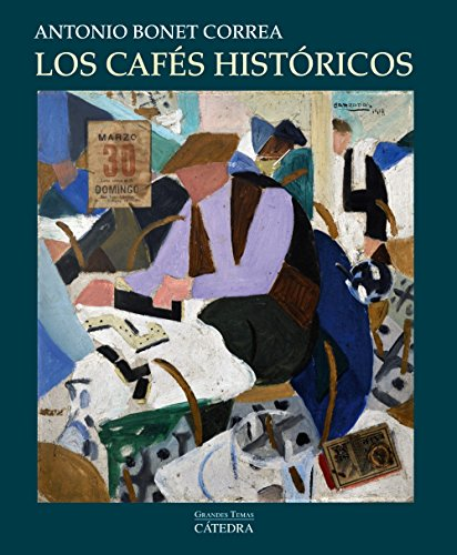 9788437633411: Los cafés históricos (Arte Grandes temas)