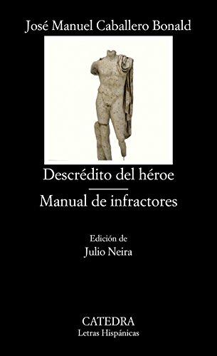 9788437633671: Descrédito del héroe; Manual de infractores (Letras Hispánicas)