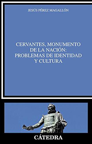 CERVANTES, MONUMENTO DE LA NACIÓN: PROBLEMAS DE: PÉREZ MAGALLÓN, JESÚS