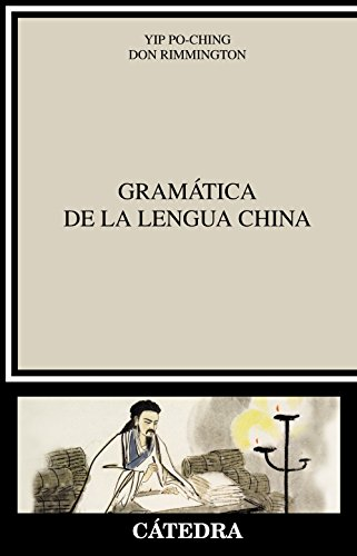 GRAMÁTICA DE LA LENGUA CHINA: Yip Po-Ching; Don Rimmington