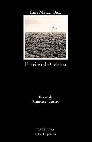9788437634791: El reino de Celama (Letras Hispánicas)