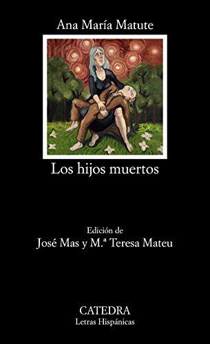 LOS HIJOS MUERTOS: Matute, Ana María
