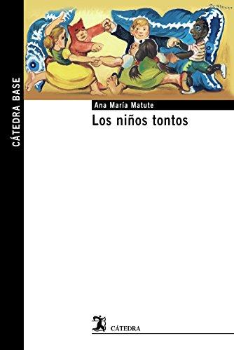 9788437635712: Los niños tontos (Cátedra Base)