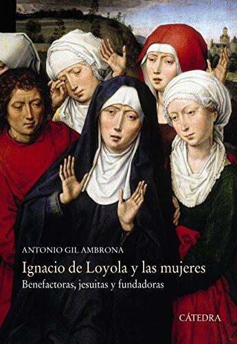 Ignacio de Loyola y las mujeres - Gil Ambrona, Antonio