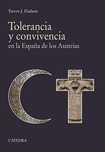 9788437636825: Tolerancia y convivencia: en la España de los Austrias (Historia. Serie mayor)