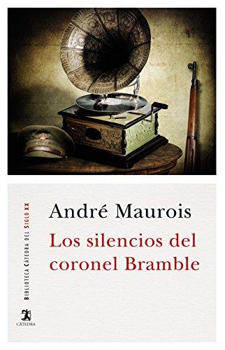 LOS SILENCIOS DEL CORONEL BRAMBLE: MAUROIS, ANDRÉ RODRÍGUEZ