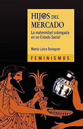Hij@s del mercado: La maternidad subrogada en: Balaguer, María Luisa;