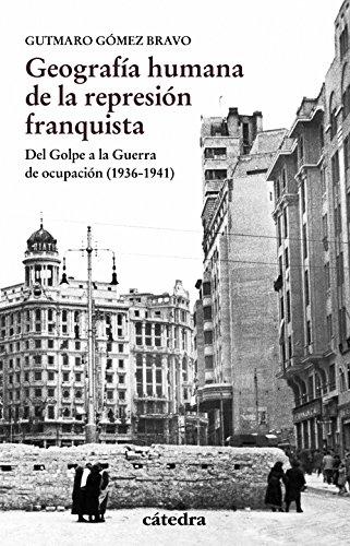 9788437637457: Geografía humana de la represión franquista: Del Golpe a la Guerra de ocupación (1936-1941) (Historia. Serie menor)