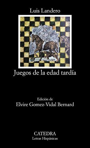 9788437638164: Juegos de la edad tardía (Letras Hispánicas)