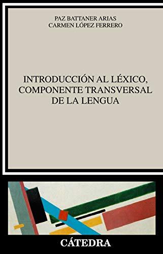 9788437640235: Introducción al léxico, componente transversal de la lengua (Lingüística)