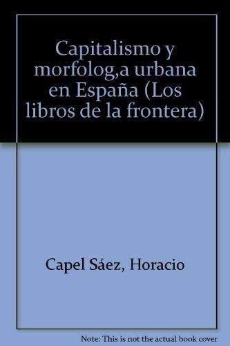 9788437700250: Capitalismo y morfolog¸a urbana en España (Los libros de la frontera)