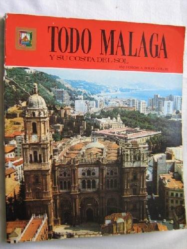9788437800417: TODO MÁLAGA Y SU COSTA DEL SOL