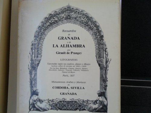 Grenada y la Alhambra. Monumentos arabes y moriscos de Cordoba,Sevilla y Granada. Traduz. spagnola ...