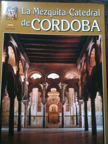 9788437816715: LA MEZQUITA-CATEDRAL DE CORDOBA,GRAN FORMATO-GUÍA HISTÓRICA EDICIÓN EN ESPAÑOL-MAGNÍFICAS E IMPRESIONANTES ILUSTRACIONES FOTOGRÁFICAS