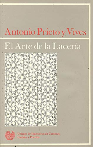 9788438000243: El arte de la lacería (Colección de ciencias, humanidades e ingeniería) (Spanish Edition)