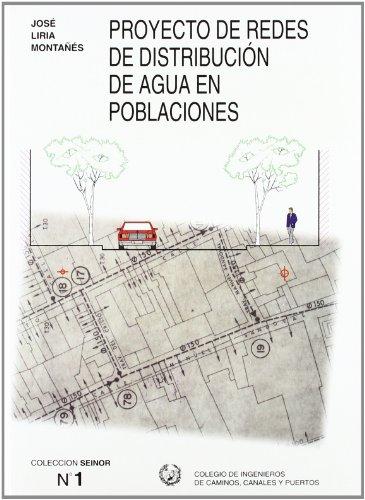 9788438000816: Proyecto de redes de distribución de agua en poblaciones (Colección Seinor) (Spanish Edition)