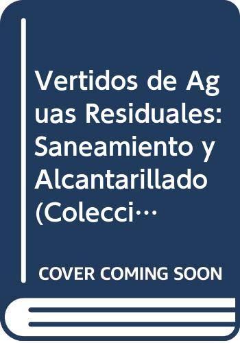 9788438001240: Vertidos de Aguas Residuales: Saneamiento y Alcantarillado (Coleccion Seinor) (Spanish Edition)