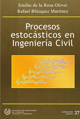 Procesos estocásticos en ingeniería civil: Rosa Oliver, Emilio