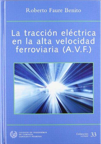 9788438002742: La tracción eléctrica en la alta velocidad ferroviaria (AVF)