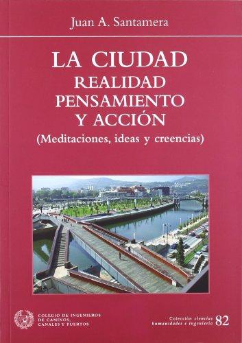 9788438003374: La Ciudad--Realidad--Pensamiento y Accion: Meditaciones, Ideas y Creencias (Spanish Edition)