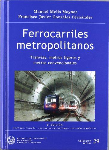 9788438003848: Ferrocarriles Metropolitanos: Tranvias, Metros Ligeros y Metros Convencionales (Spanish Edition)