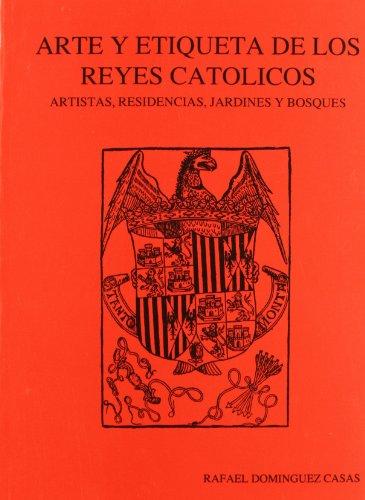 9788438101926: Arte y etiqueta de los Reyes Católicos: Artistas, residencias, jardines y bosques (Spanish Edition)