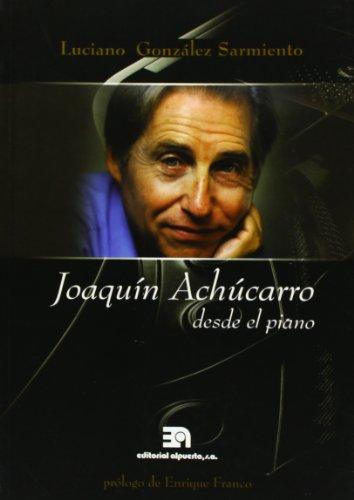 9788438103821: Joaquín Achúcarro desdel piano