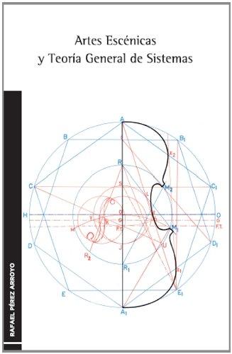 9788438104767: Artes Escénicas Y Teoría General De Sistemas. Relaciones Entre Música Y Coreografía