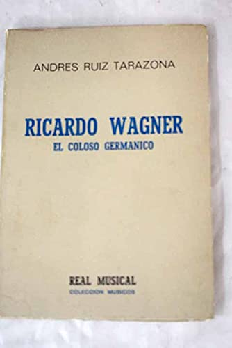 9788438700150: RICARDO WAGNER. EL COLOSO GERMÁNICO