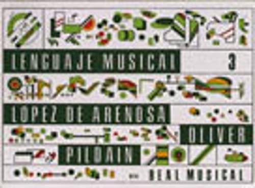 LENGUAJE MUSICAL III - LOPEZ DE ARENOSA, E. - A. OLIVER - J. PILDAIN