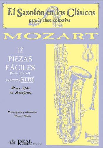 9788438706022: Wolfgang Amadeus Mozart: 12 Piezas Fáciles (Grado Elemental) para Saxofón Alto. (Saxofon en los Clasicos)