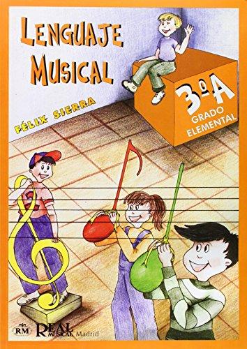 Lenguaje Musical, Grado Elemental 3°a (All Instruments: Sierra, Félix (Author)