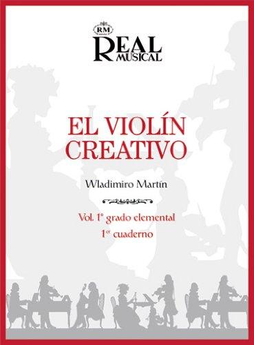 9788438706800: El Violín Creativo, Volumen 1 Grado Elemental, Cuaderno 1