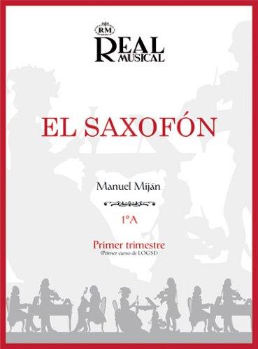 9788438708019: MIJAN - El Saxofon 1º A (Grado Elemental: Primer Trimestre) para Saxofon