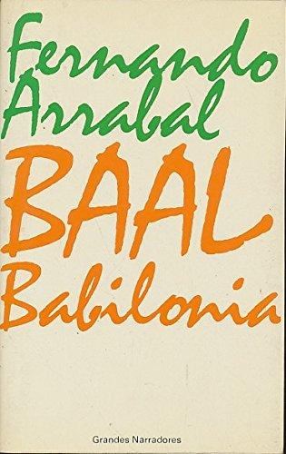 Baal Babilonia - Fernando Arrabal