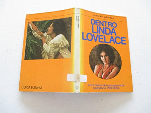 9788439000617: Dentro Linda Lovelace La vida intima de la protagonista de