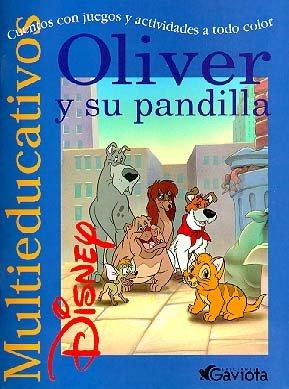 9788439201106: Oliver y su pandilla: Cuentos con juegos y actividades a todo color (Multieducativos Disney)