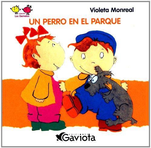 Un Perro En El Parque - Los Gemelos (Spanish Edition): Monreal, Violeta
