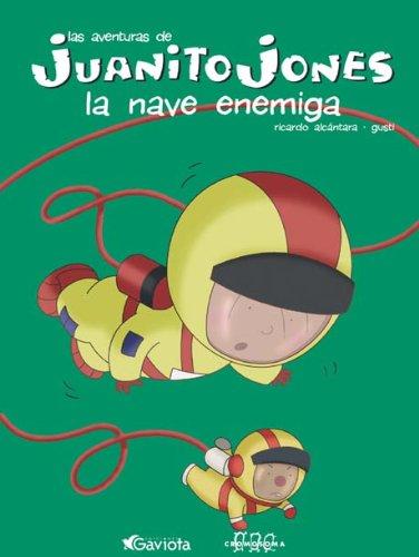 9788439207634: Juanito Jones. La nave enemiga (Juanito Jones / Libros de lectura)
