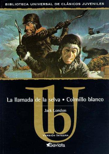 9788439209027: La llamada de la selva & Colmillo Blanco/ The Call of the Wild & White Fang (Classics for Young Readers Series) (Spanish Edition)