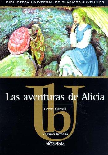 9788439209201: Las Aventuras de Alicia = Alice's Adventures (Biblioteca Universal) (Spanish Edition)