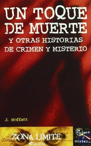9788439210474: Un toque de muerte y otras historias de crimen y misterio (Zona límite. Crimen y misterio)