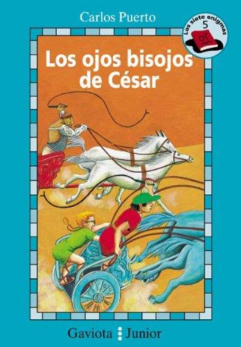 9788439280934: Los ojos bisojos del César (Gaviota junior / Siete Enigmas / Siete Enigmas)