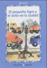 9788439284109: El Pequeno Tigre y El Osito En La Ciudad (Spanish Edition)