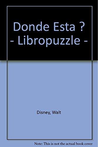 Donde Esta ? - Libropuzzle - (Spanish Edition) (9788439286097) by Walt Disney