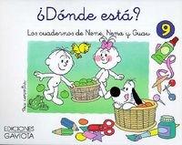 Dónde está? Los cuadernos de Nene, Nena y Guau 9.