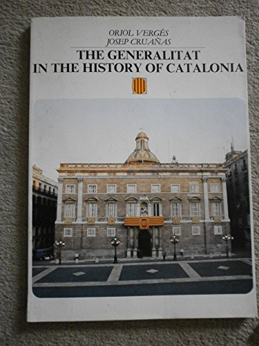 The Generalitat in the History of Catalonia: Verges, Oriol; Cruanas, Josep