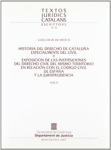 9788439308072: Historia del derecho de Cataluña especialmente del civil y exposición de las instituciones del derecho civil del mismo territorio en relación con el ... Vol. 2 (Textos Jurídics Catalans)