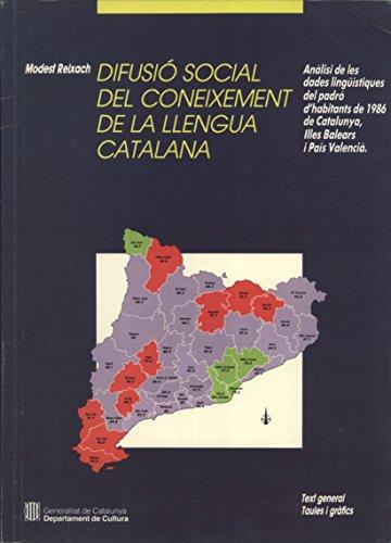 9788439312789: Difusió social del coneixement de la llengua catalana: Anàlisi de les dades lingüístiques del padró d'habitants de 1986, de Catalunya, Illes ... Catalana) (Catalan Edition)