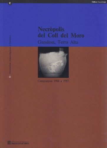 9788439327882: Necròpoli del Coll del Moro (Gandesa (Excavacions Arqueològiques a Catalunya)